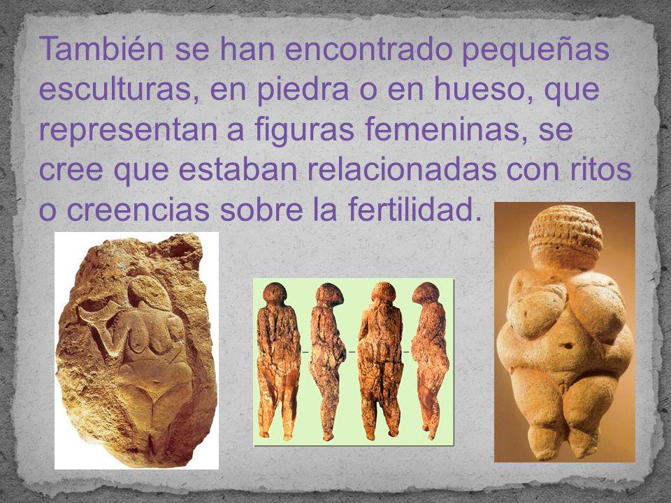 También se han encontrado pequeñas esculturas, en piedra o en hueso, que representan a figuras femeninas, se cree que estaban relacionadas con ritos o creencias sobre la fertilidad.