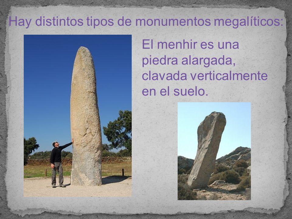 Hay distintos tipos de monumentos megalíticos: