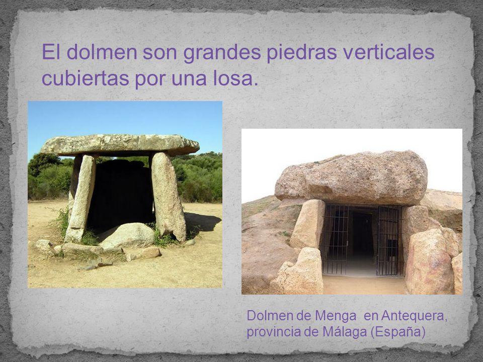 El dolmen son grandes piedras verticales cubiertas por una losa.