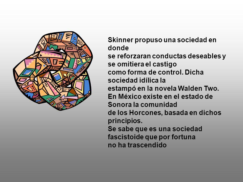 Skinner propuso una sociedad en donde