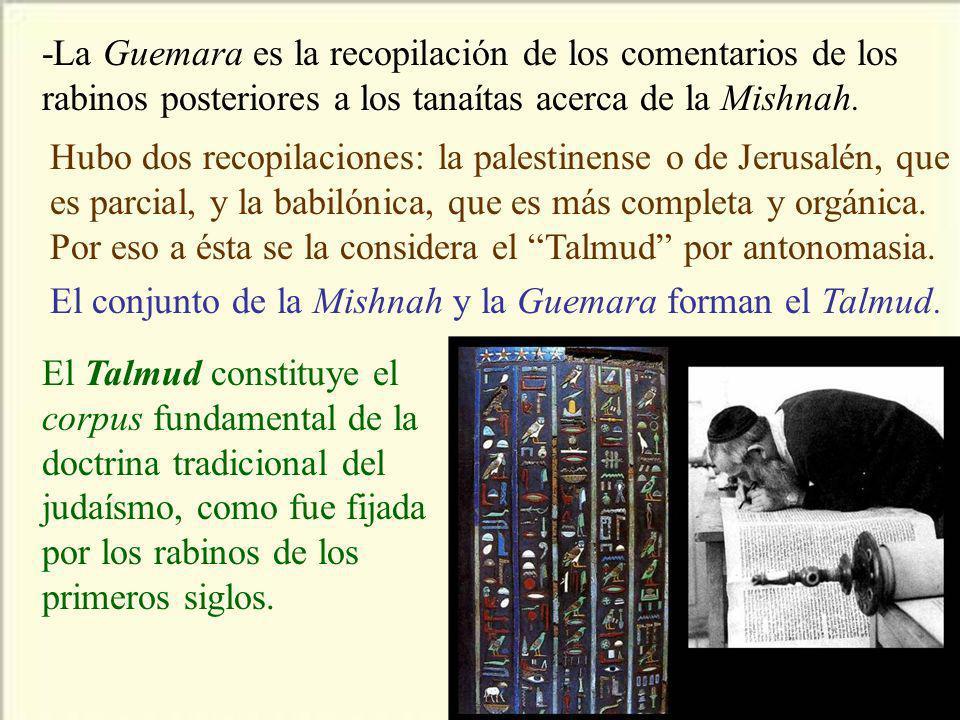 -La Guemara es la recopilación de los comentarios de los rabinos posteriores a los tanaítas acerca de la Mishnah.