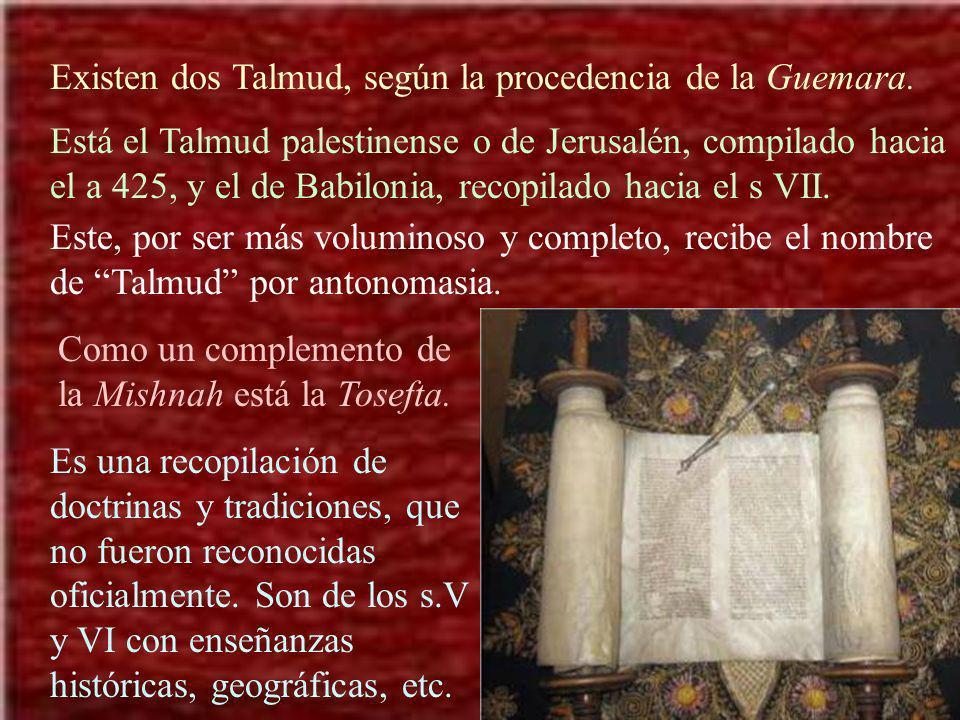 Existen dos Talmud, según la procedencia de la Guemara.