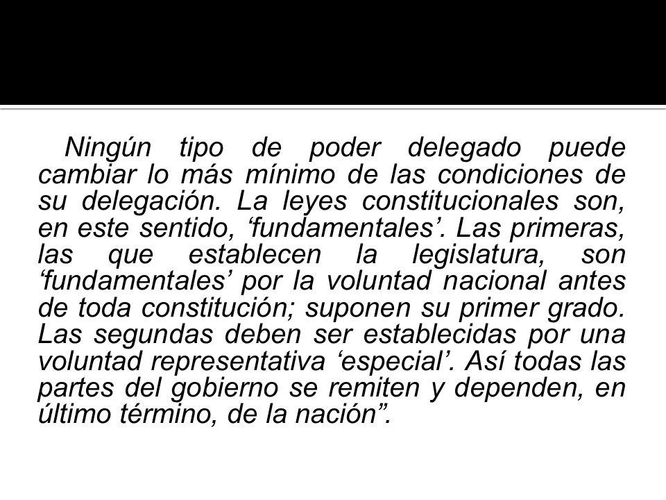 Ningún tipo de poder delegado puede cambiar lo más mínimo de las condiciones de su delegación.