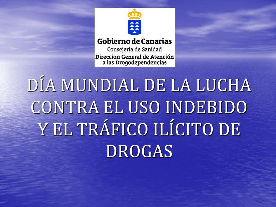 DÍA MUNDIAL DE LA LUCHA CONTRA EL USO INDEBIDO Y EL TRÁFICO ILÍCITO DE DROGAS