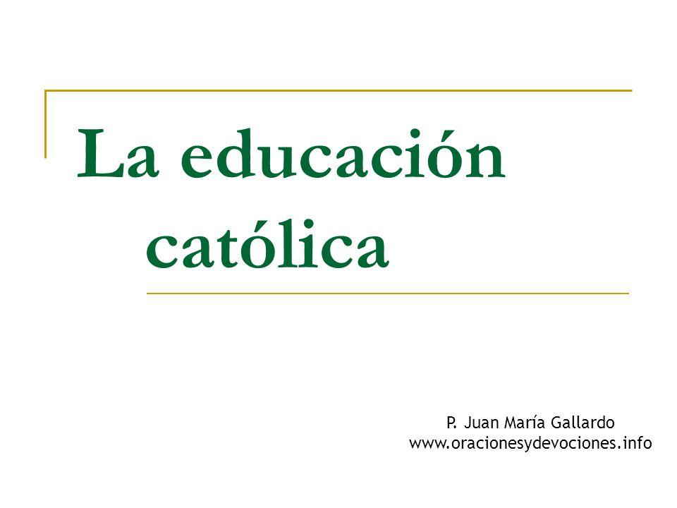 La educación católica P. Juan María Gallardo