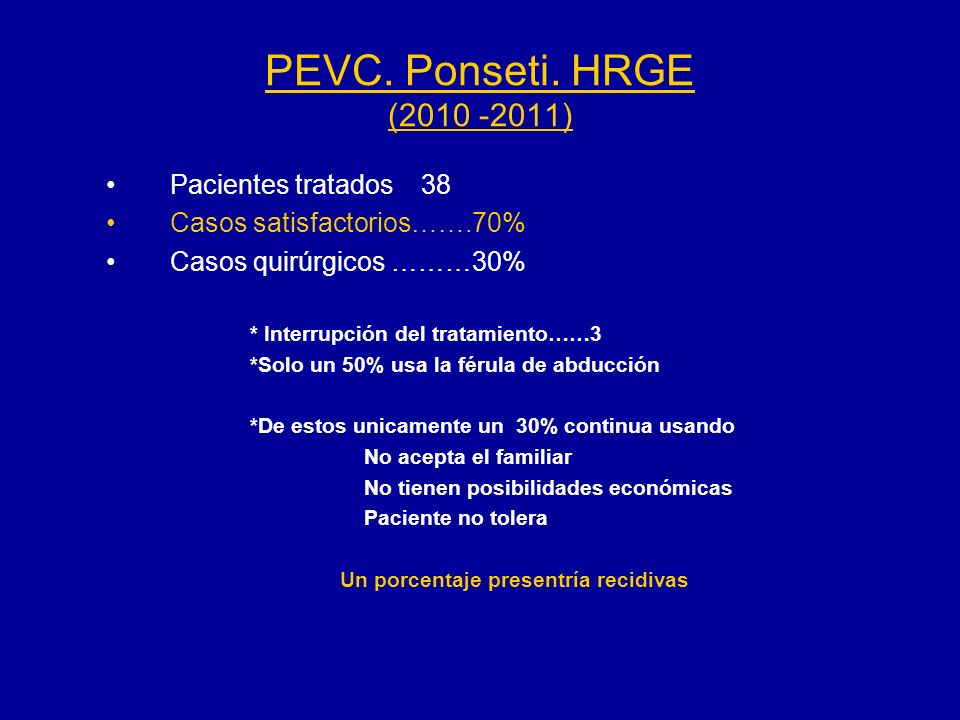 PEVC. Ponseti. HRGE (2010 -2011) Pacientes tratados 38