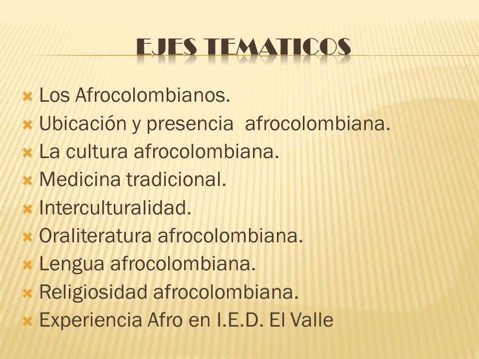 EJES TEMATICOS Los Afrocolombianos.
