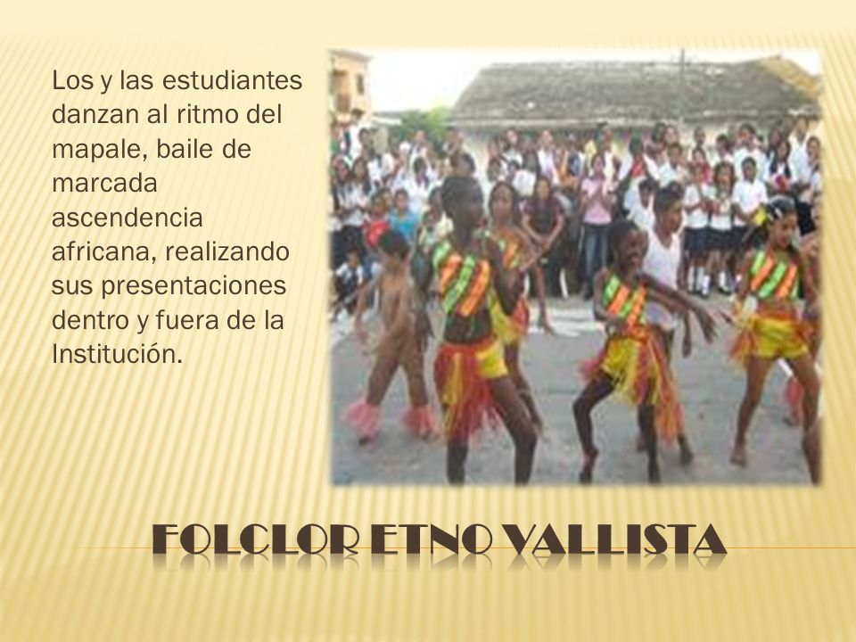 Los y las estudiantes danzan al ritmo del mapale, baile de marcada ascendencia africana, realizando sus presentaciones dentro y fuera de la Institución.