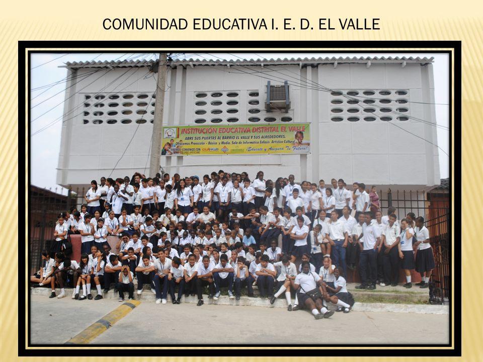 COMUNIDAD EDUCATIVA I. E. D. EL VALLE