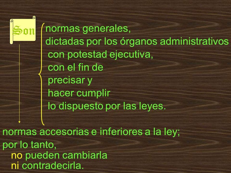 Son normas generales, dictadas por los órganos administrativos