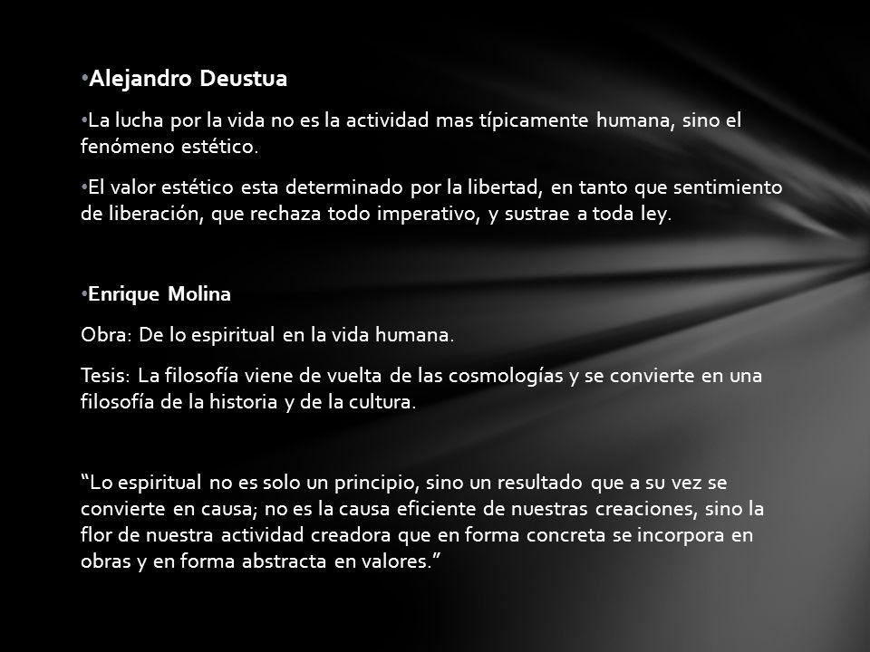 Alejandro Deustua La lucha por la vida no es la actividad mas típicamente humana, sino el fenómeno estético.