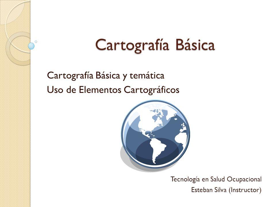 Cartografía Básica y temática Uso de Elementos Cartográficos