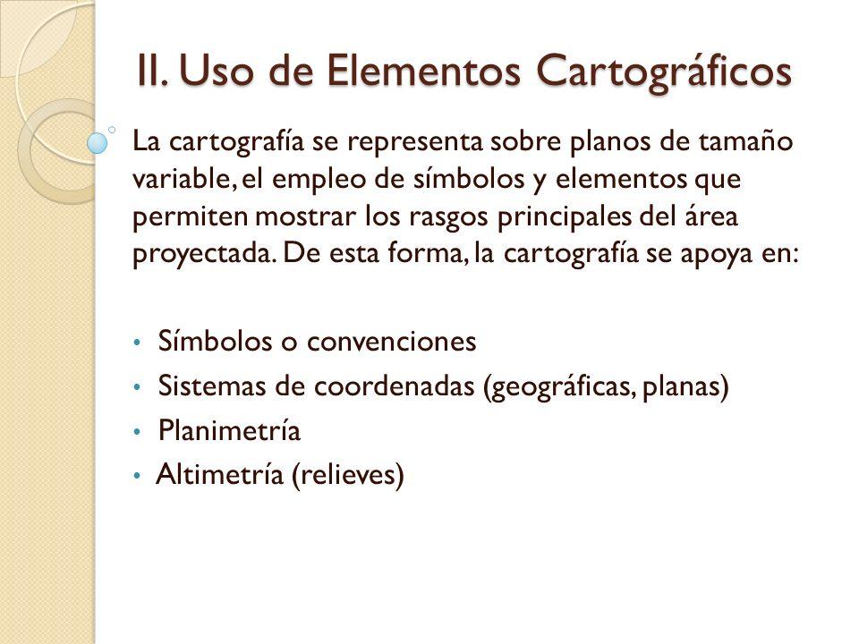 II. Uso de Elementos Cartográficos