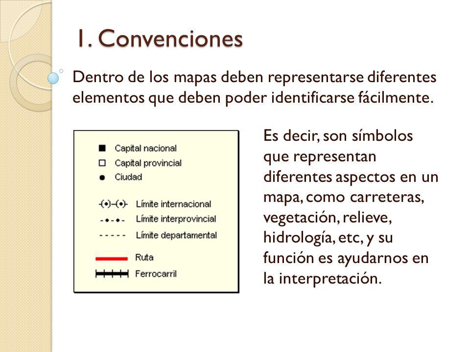 1. Convenciones Dentro de los mapas deben representarse diferentes elementos que deben poder identificarse fácilmente.