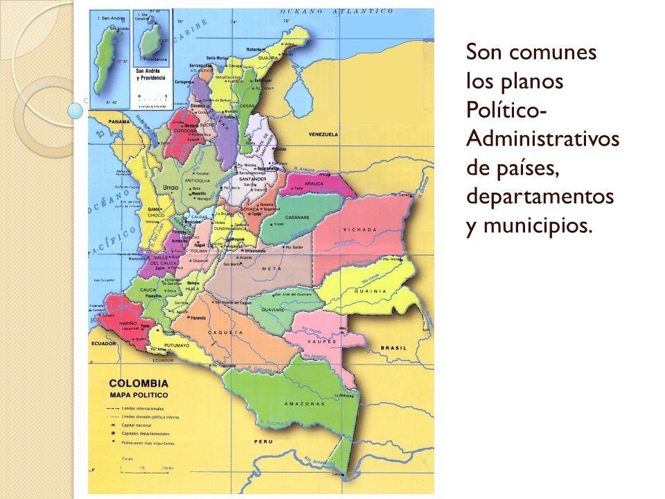 Son comunes los planos Político- Administrativos de países, departamentos y municipios.