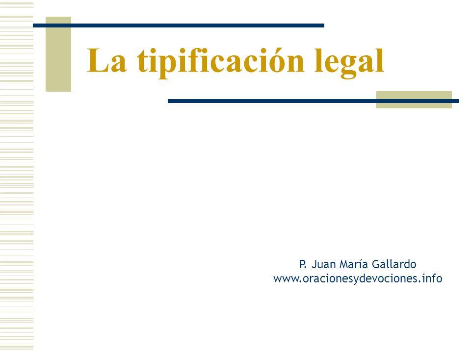 La tipificación legal P. Juan María Gallardo