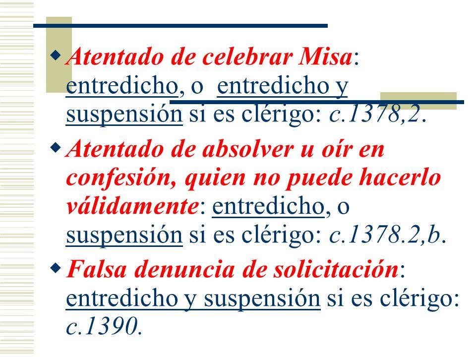 Atentado de celebrar Misa: entredicho, o entredicho y suspensión si es clérigo: c.1378,2.