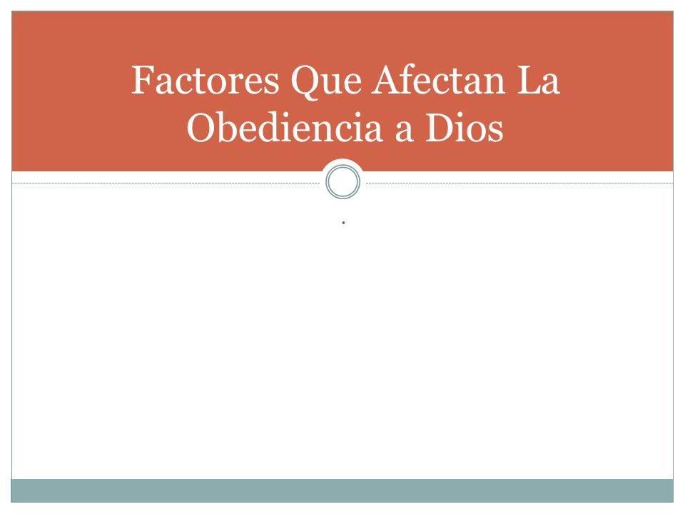 Factores Que Afectan La Obediencia a Dios