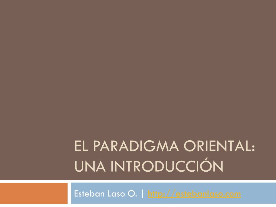 EL PARADIGMA ORIENTAL: Una introducción