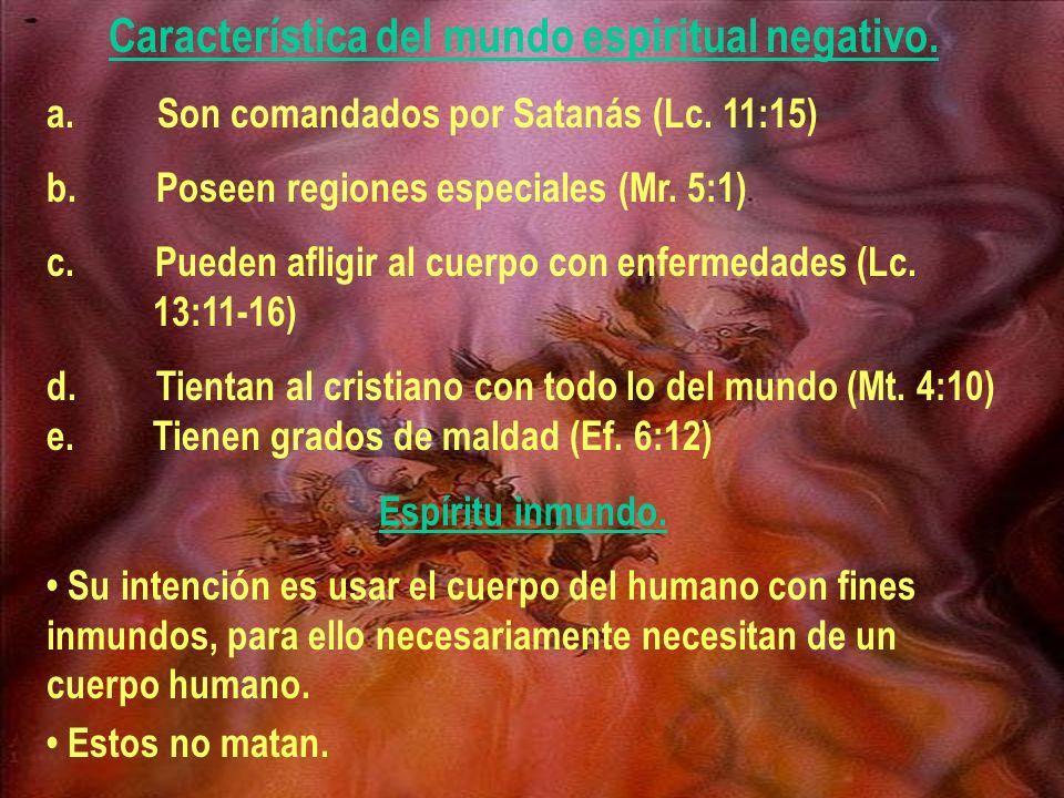 Característica del mundo espiritual negativo.