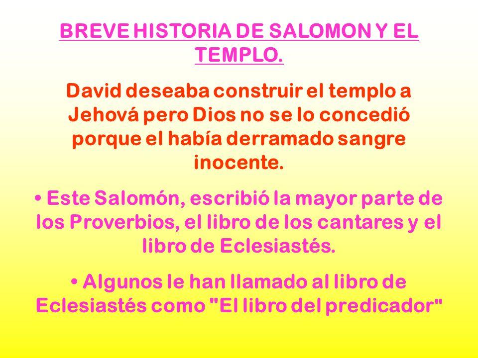 BREVE HISTORIA DE SALOMON Y EL TEMPLO.