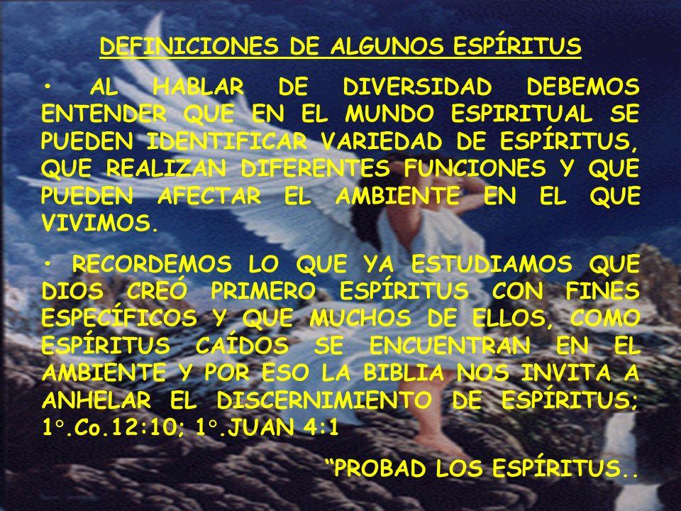 DEFINICIONES DE ALGUNOS ESPÍRITUS