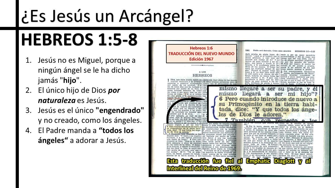 ¿Es Jesús un Arcángel HEBREOS 1:5-8