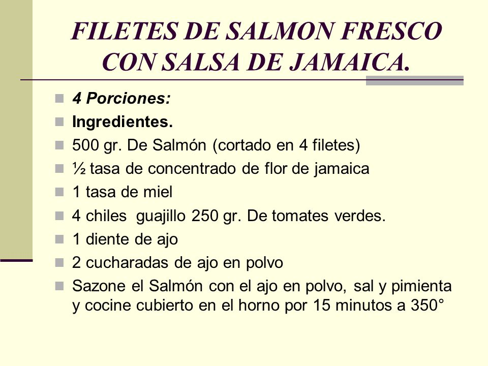 FILETES DE SALMON FRESCO CON SALSA DE JAMAICA.