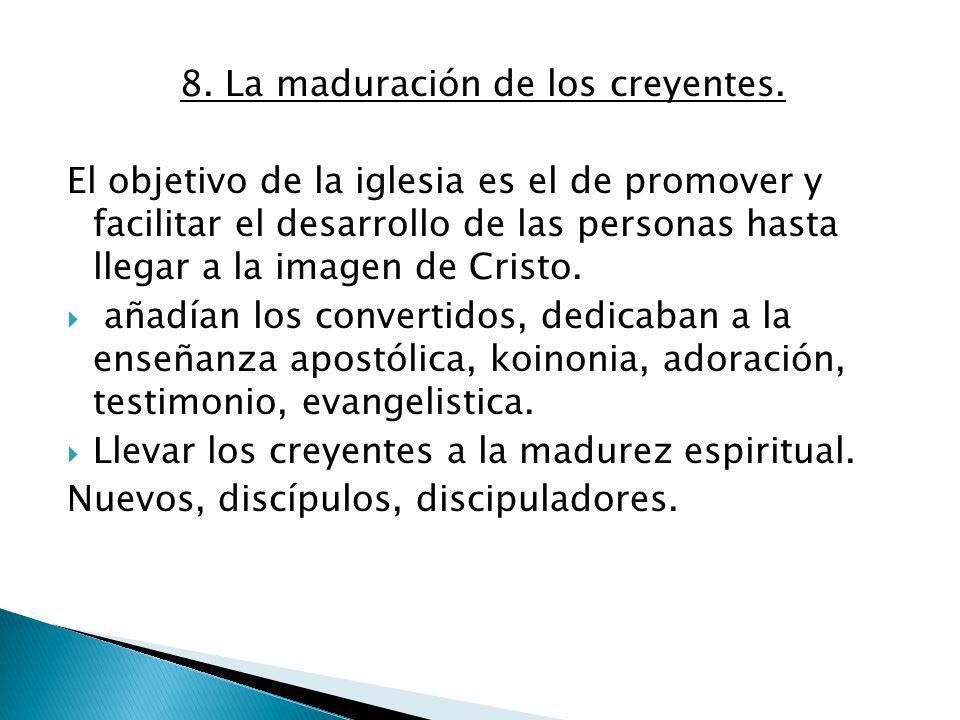 8. La maduración de los creyentes.