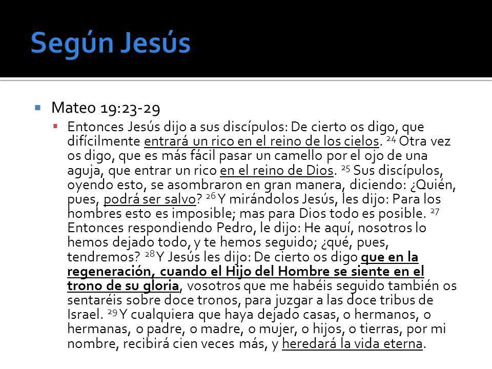 Según Jesús Mateo 19:23-29.