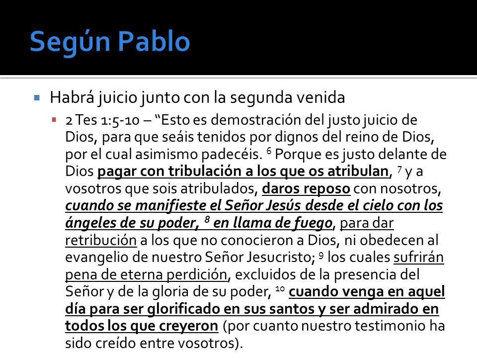 Según Pablo Habrá juicio junto con la segunda venida