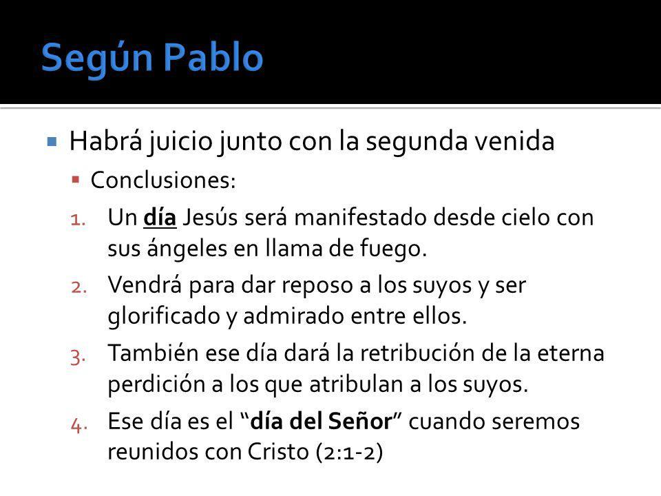 Según Pablo Habrá juicio junto con la segunda venida Conclusiones: