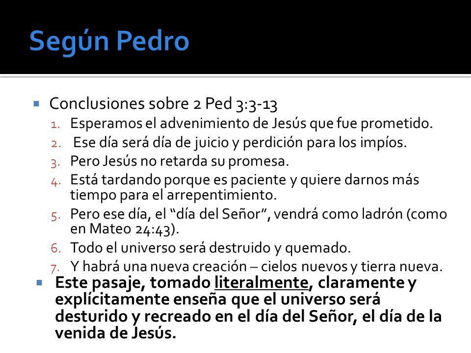 Según Pedro Conclusiones sobre 2 Ped 3:3-13