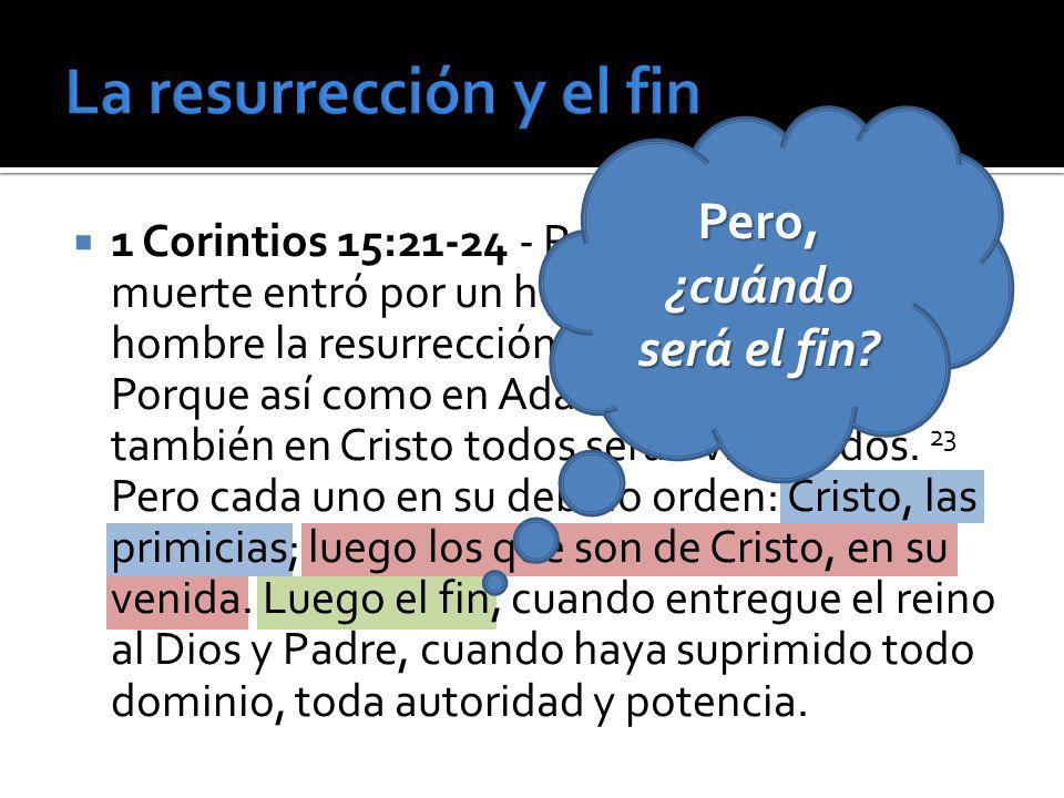 La resurrección y el fin