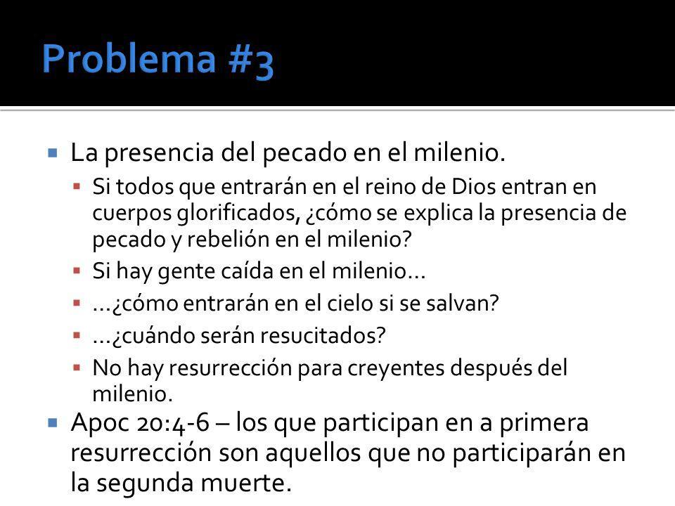 Problema #3 La presencia del pecado en el milenio.