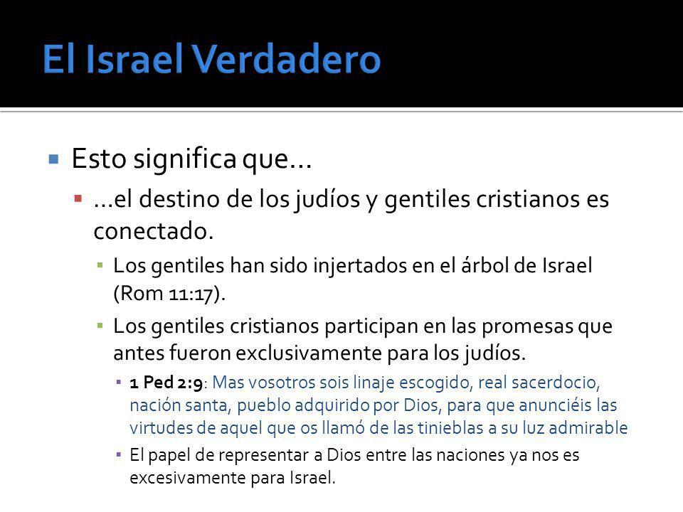 El Israel Verdadero Esto significa que…