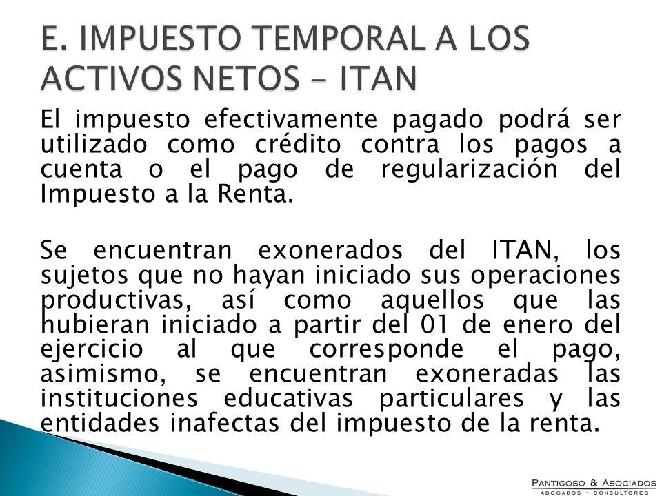 E. IMPUESTO TEMPORAL A LOS ACTIVOS NETOS - ITAN