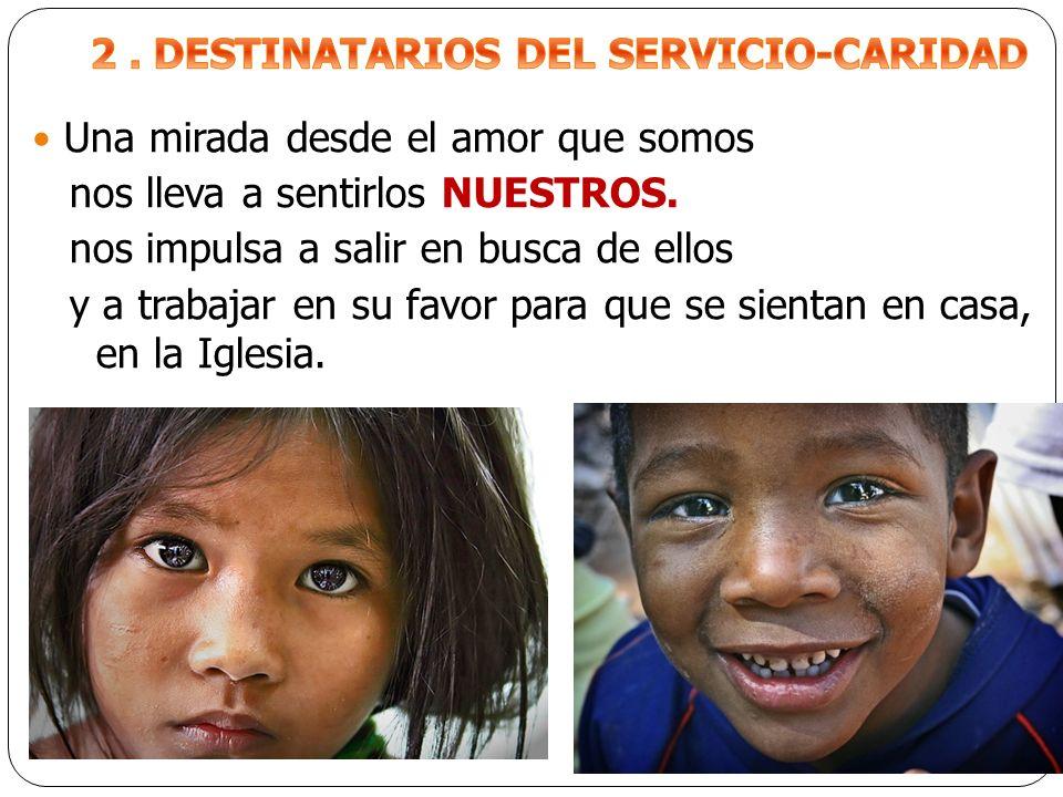 2 . DESTINATARIOS DEL SERVICIO-CARIDAD