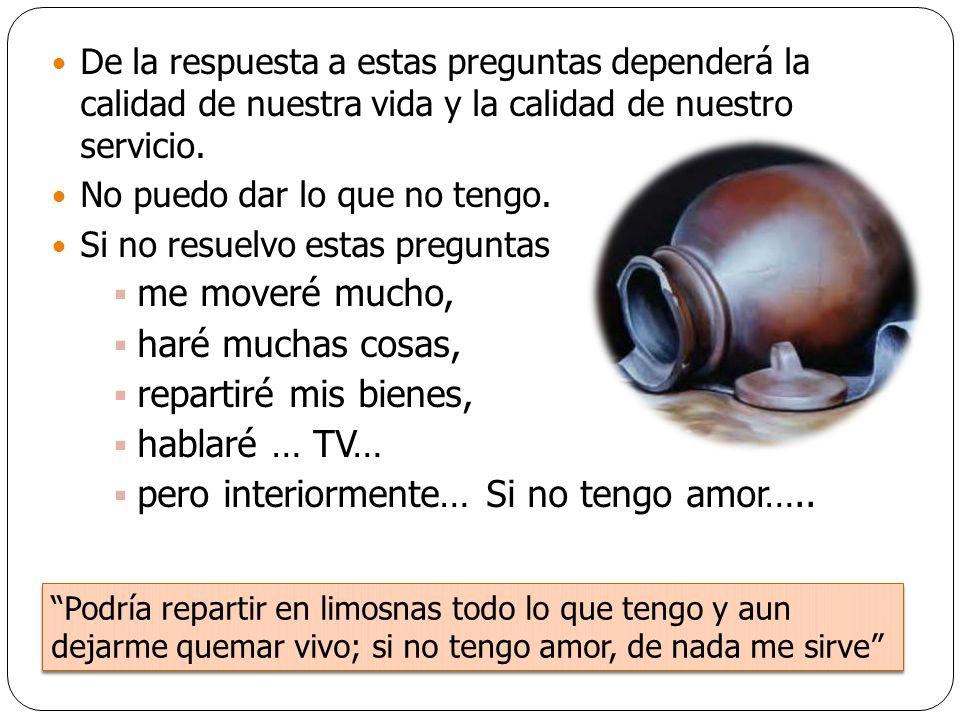 pero interiormente… Si no tengo amor…..