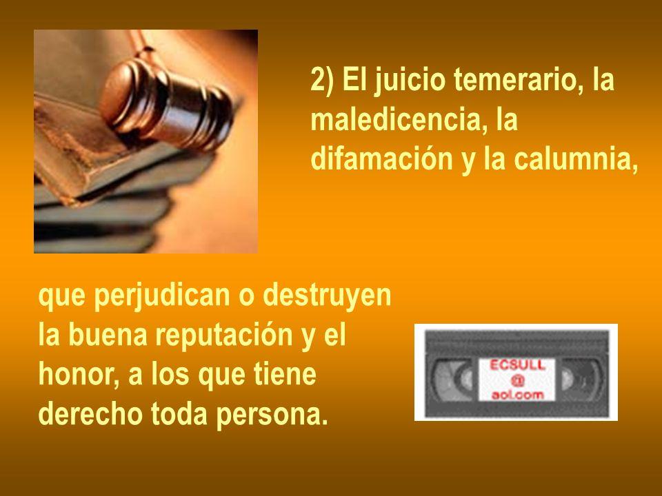 2) El juicio temerario, la