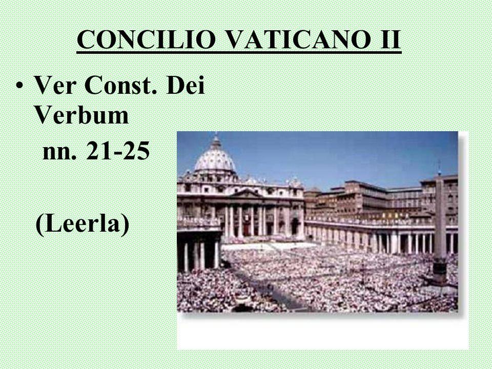 CONCILIO VATICANO II Ver Const. Dei Verbum nn. 21-25 (Leerla)