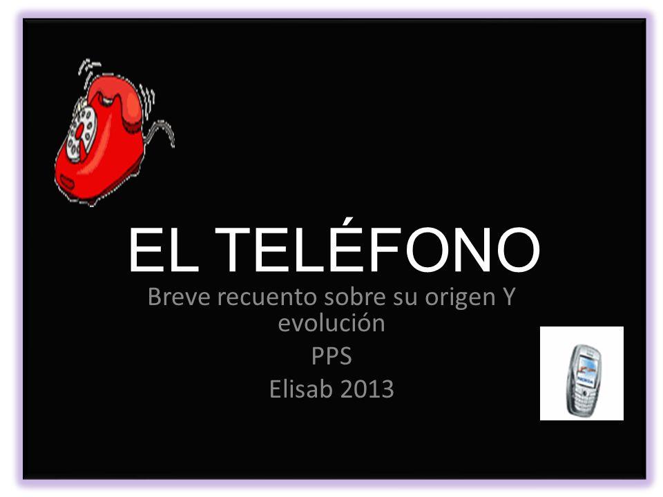 Breve recuento sobre su origen Y evolución PPS Elisab 2013