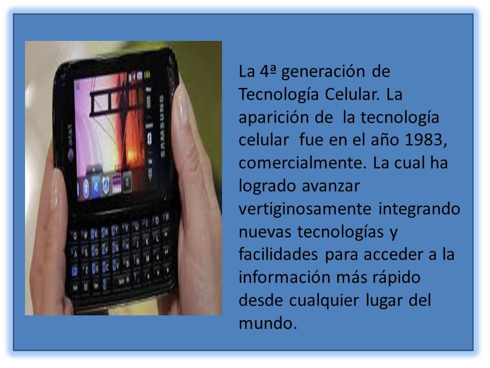 La 4ª generación de Tecnología Celular