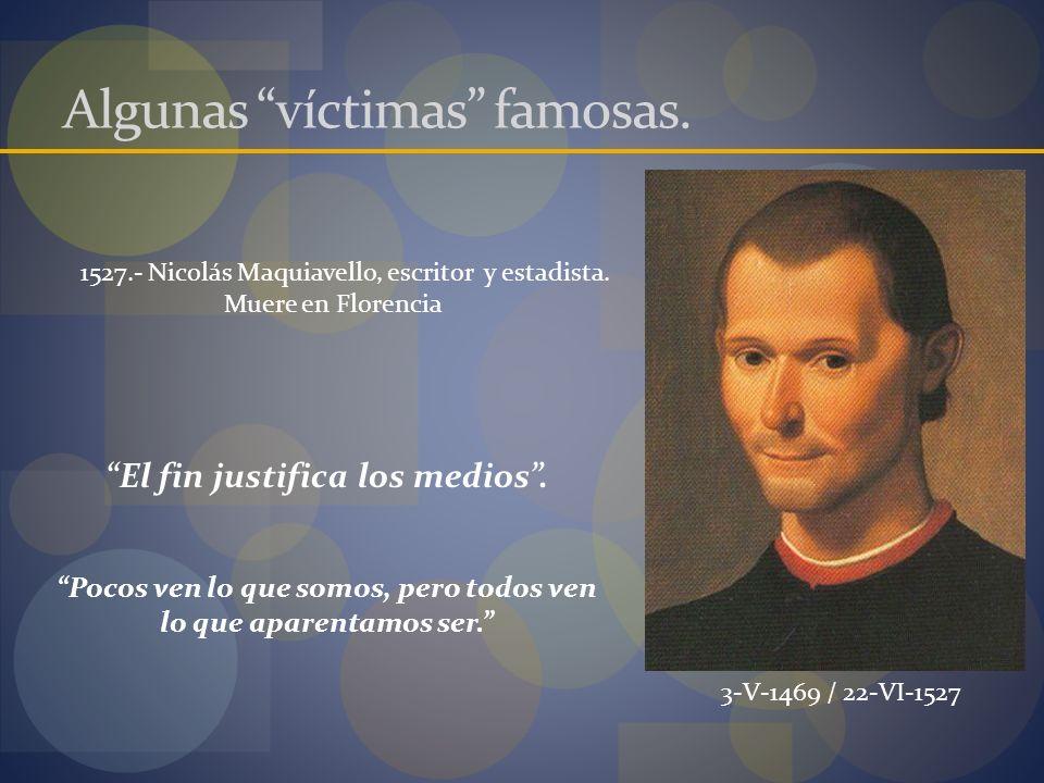Algunas víctimas famosas.