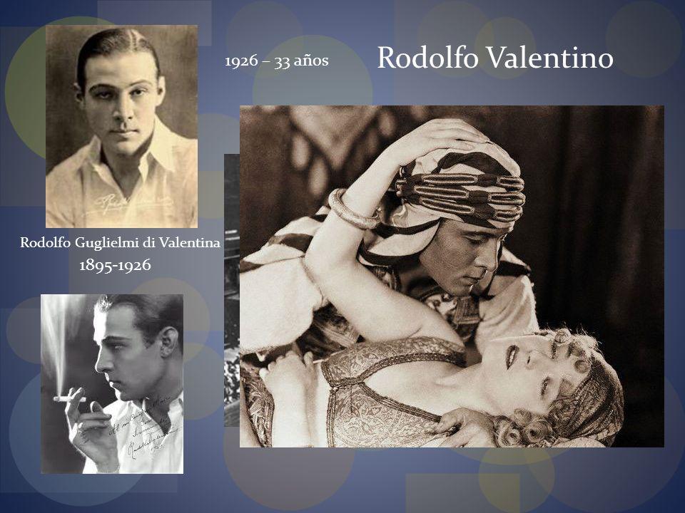Rodolfo Valentino 1926 – 33 años 1895-1926