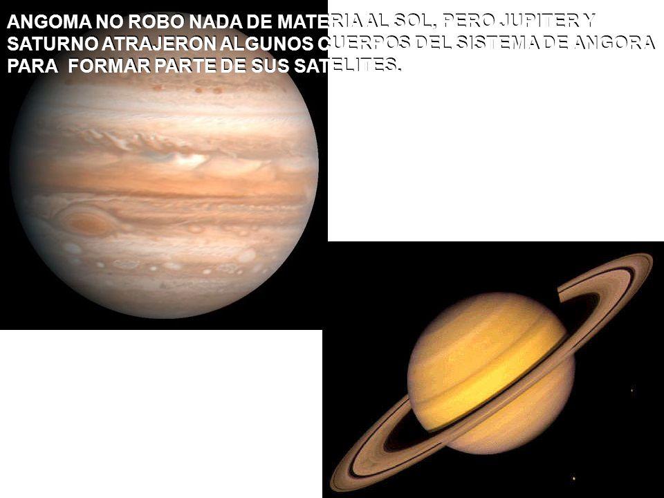 ANGOMA NO ROBO NADA DE MATERIA AL SOL, PERO JUPITER Y