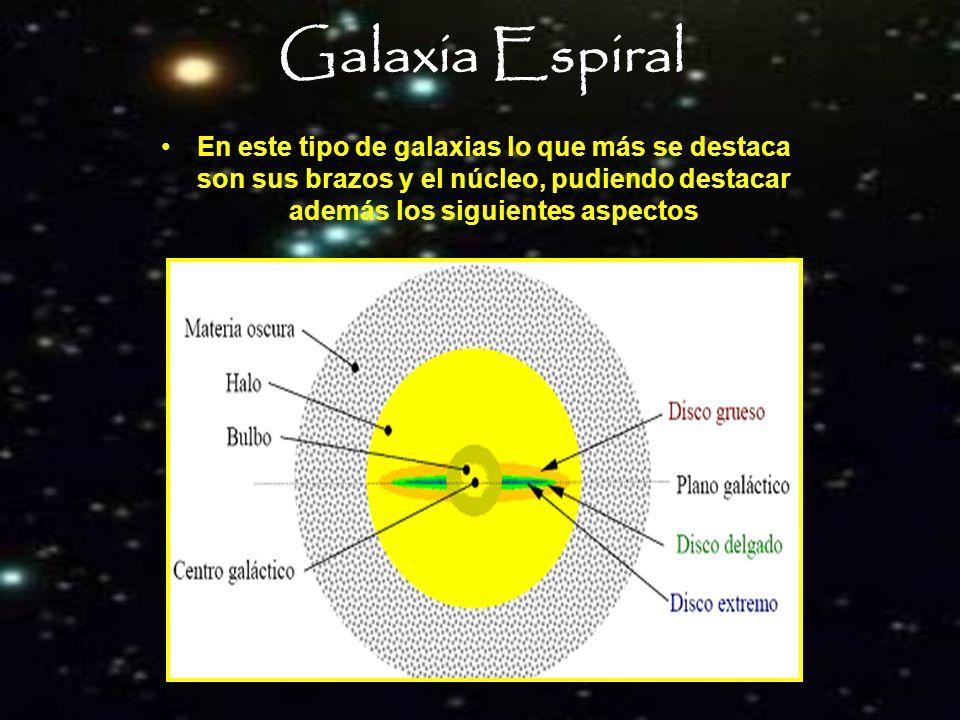 Galaxia Espiral En este tipo de galaxias lo que más se destaca son sus brazos y el núcleo, pudiendo destacar además los siguientes aspectos.