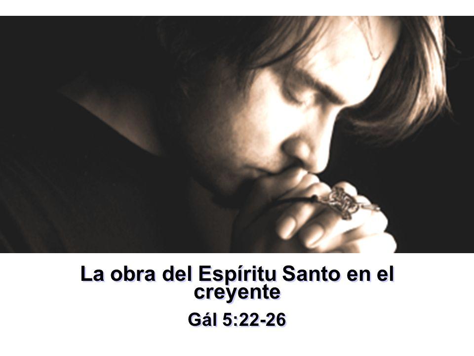 La obra del Espíritu Santo en el creyente