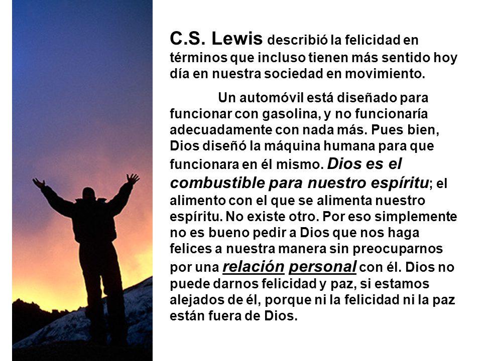 C.S. Lewis describió la felicidad en términos que incluso tienen más sentido hoy día en nuestra sociedad en movimiento.