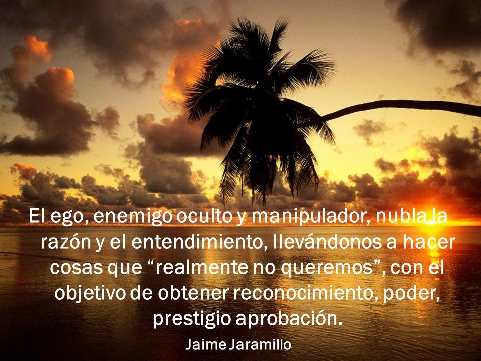 El ego, enemigo oculto y manipulador, nubla la razón y el entendimiento, llevándonos a hacer cosas que realmente no queremos , con el objetivo de obtener reconocimiento, poder, prestigio aprobación.